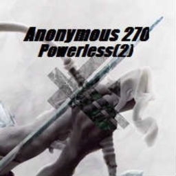 Cover of track Powerless(2) by Anonymous 270