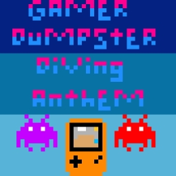 Cover of track Gamer Dumpster Diving Anthem by RichChanLikesTacos